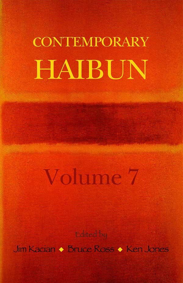 Contemporary Haibun Volume 7, Edited By Jim Kacian, Bruce Ross, And Ken Jones