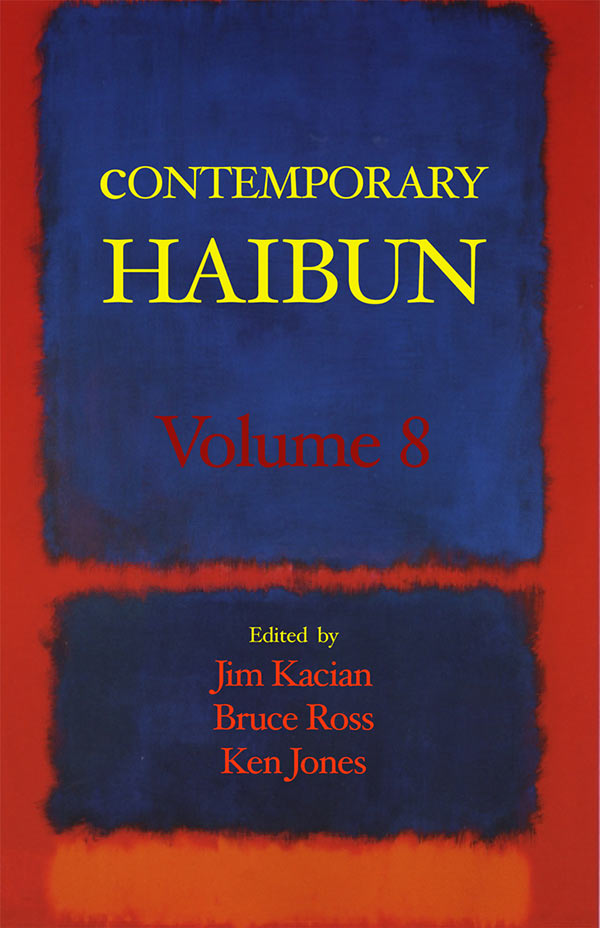 Contemporary Haibun Volume 8, Edited By Jim Kacian, Bruce Ross, And Ken Jones