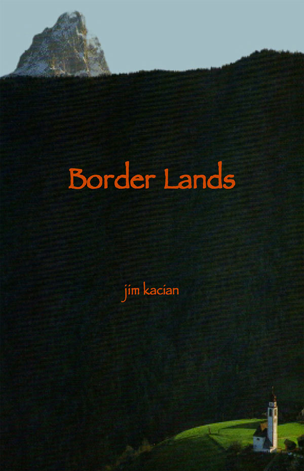 Border Lands, Haibun By Jim Kacian