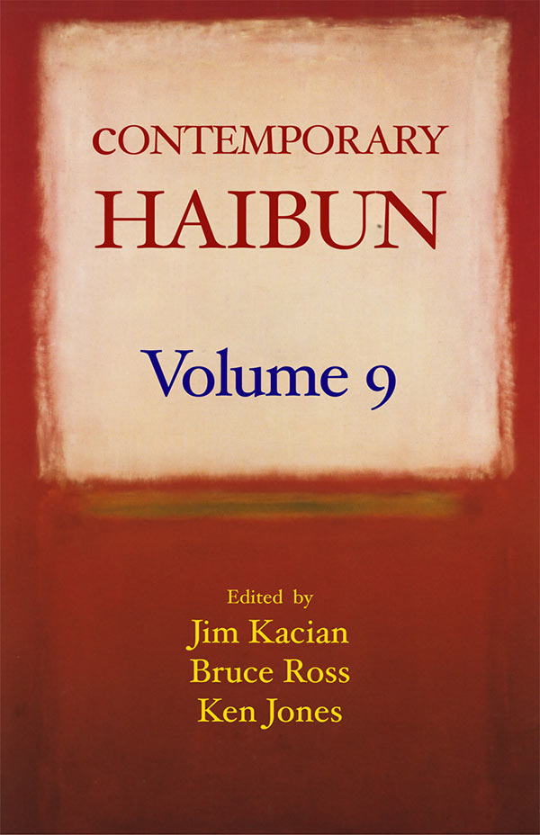 Contemporary Haibun Volume 9, Edited By Jim Kacian, Bruce Ross, And Ken Jones