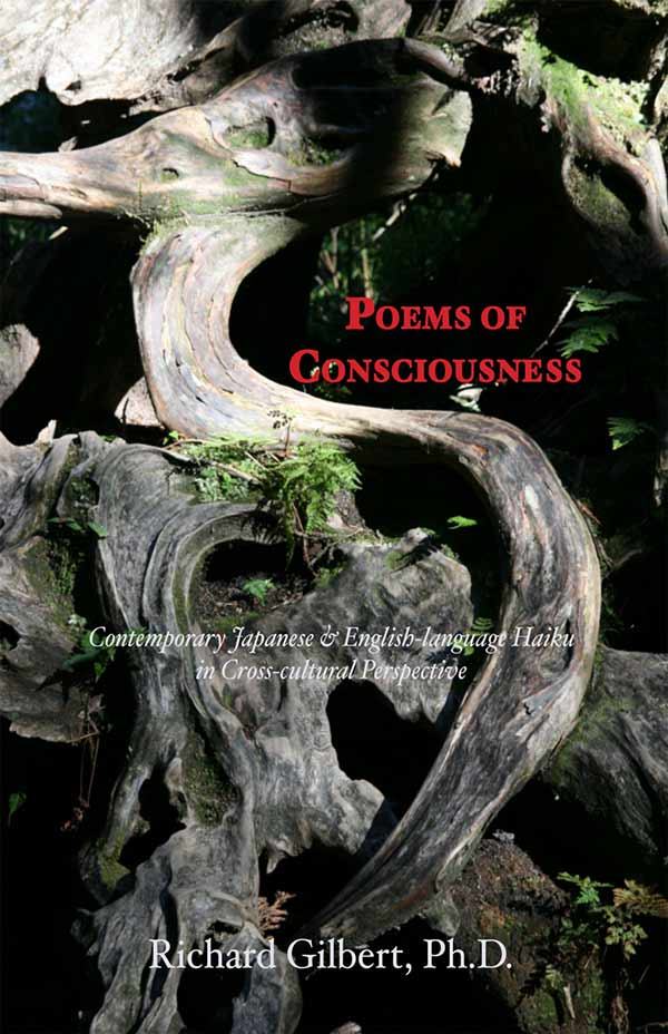 Poems Of Consciousness: Contemporary Japanese And English-language Haiku In Cross-cultural Perspective, By Richard Gilbert