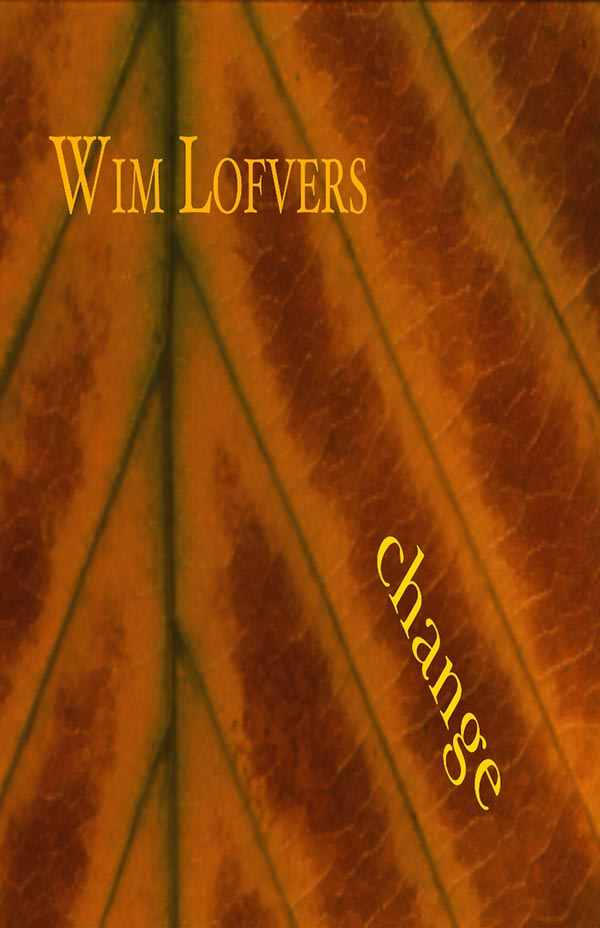 Change, Haiku By Wim Lovfers