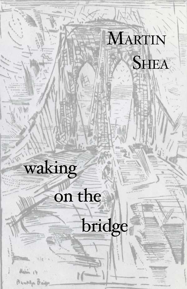 Waking On The Bridge, Haiku By Martin Shea