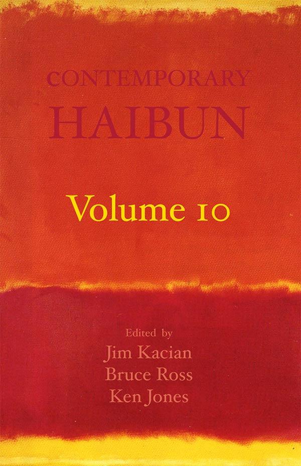 Contemporary Haibun Volume 10, Edited By Jim Kacian, Bruce Ross, And Ken Jones