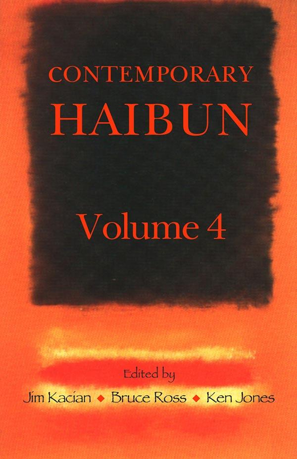 Contemporary Haibun Volume 4, Edited By Jim Kacian, Bruce Ross And Ken Jones