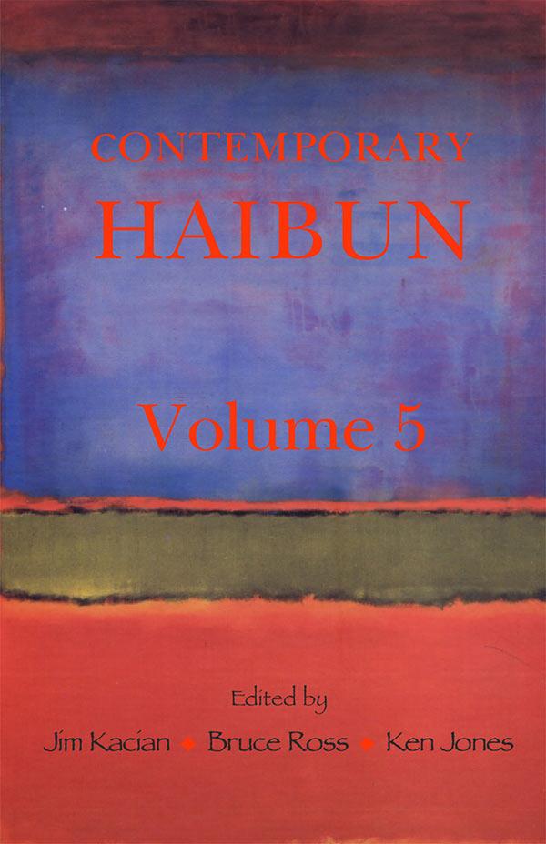 Contemporary Haibun Volume 5, Edited By Jim Kacian, Bruce Ross And Ken Jones