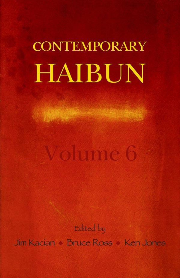 Contemporary Haibun Volume 6, Edited By Jim Kacian, Bruce Ross And Ken Jones
