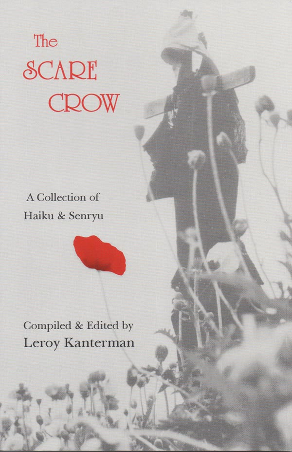 The Scare Crow, A Collection Of Haiku And Senryu, Compiled And Edited By Leroy Kanterman