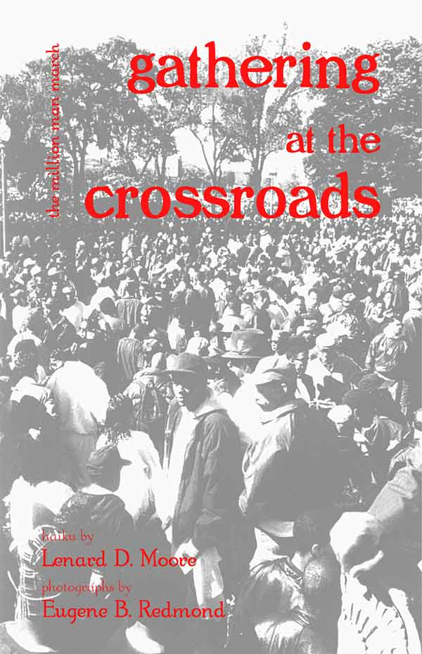 Gathering At The Crossroads: The Million Man March, Haiku By Lenard D. Moore, Photographs By Eugene B. Redmond