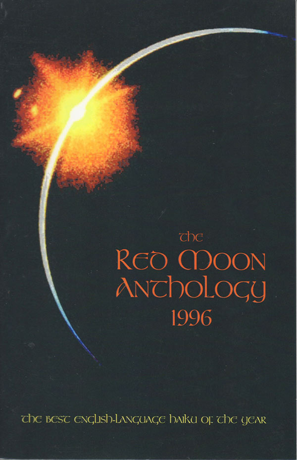The Red Moon Anthology Of English-Language Haiku 1996, Edited By Jim Kacian And The Red Moon Editorial Staff