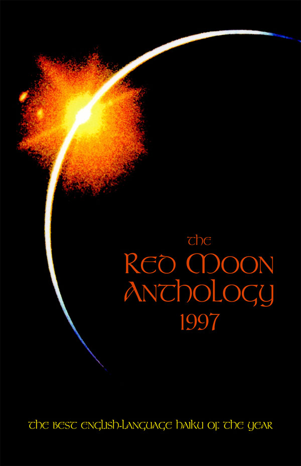 The Red Moon Anthology Of English-Language Haiku 1997, Edited By Jim Kacian And The Red Moon Editorial Staff