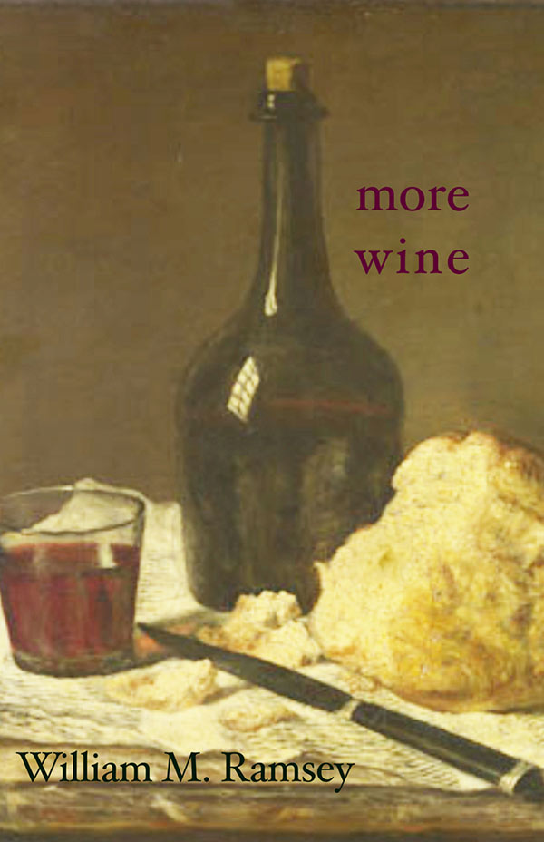 More Wine, Haiku By William M. Ramsey