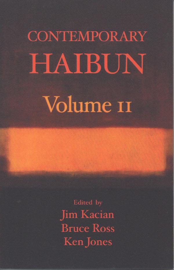 Contemporary Haibun Volume 11, Edited By Jim Kacian, Bruce Ross, And Ken Jones