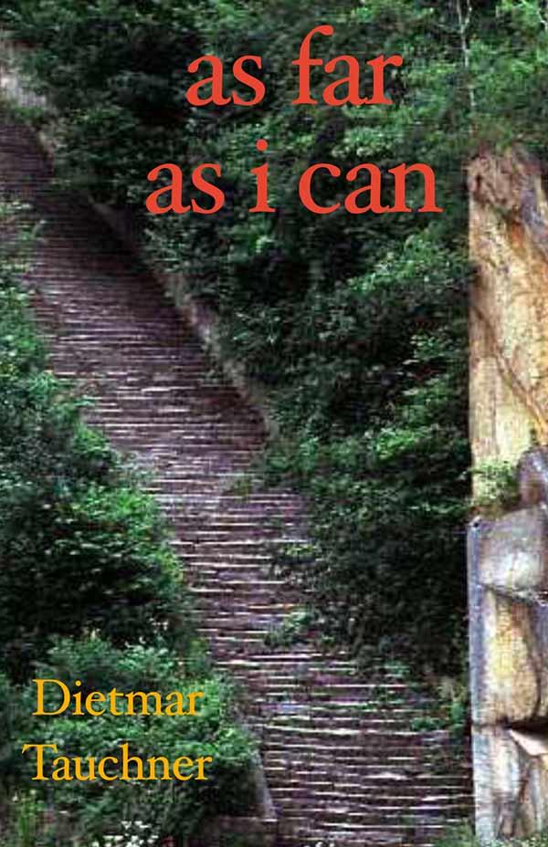 As Far As I Can, Haiku By Dietmar Tauchner
