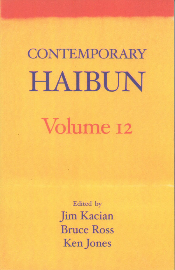 Contemporary Haibun Volume 12, Edited By Jim Kacian, Bruce Ross, And Ken Jones