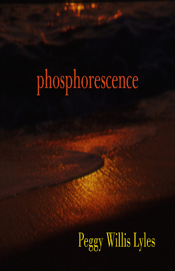 Phosphorescence, Haiku By Peggy Willis Lyles