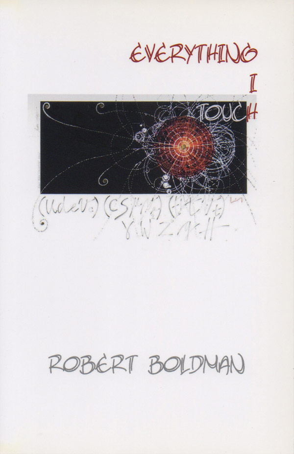 Everything I Touch, Haiku By Robert Boldman