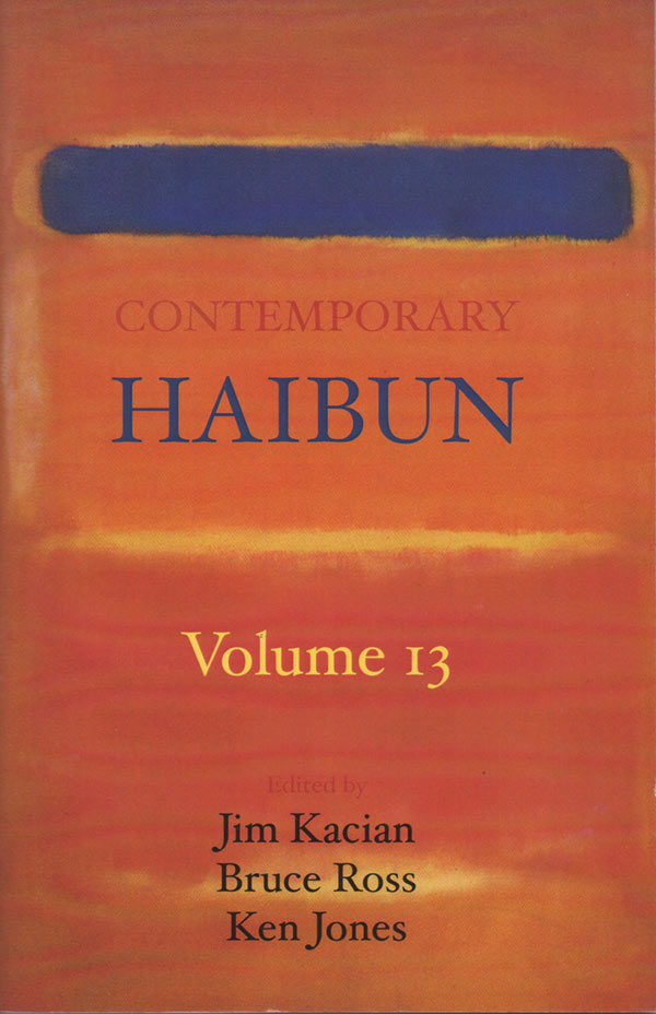 Contemporary Haibun Volume 13, Edited By Jim Kacian, Bruce Ross And Ken Jones