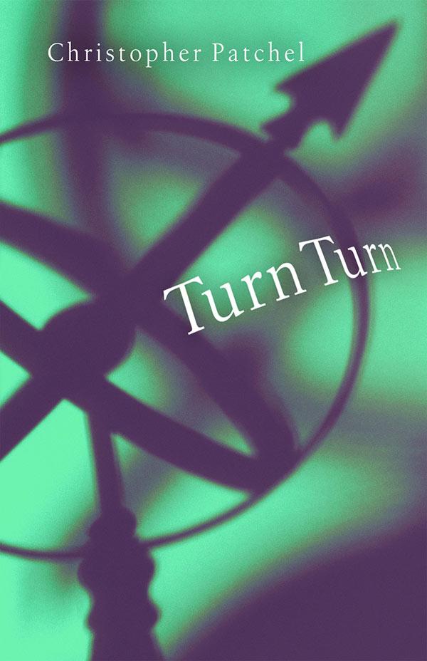 Turn Turn, Haiku By Christopher Patchel