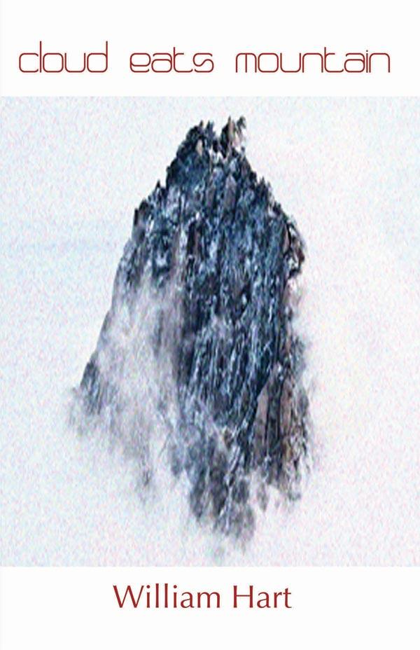 Cloud Eats Mountain, Haiku By William Hart