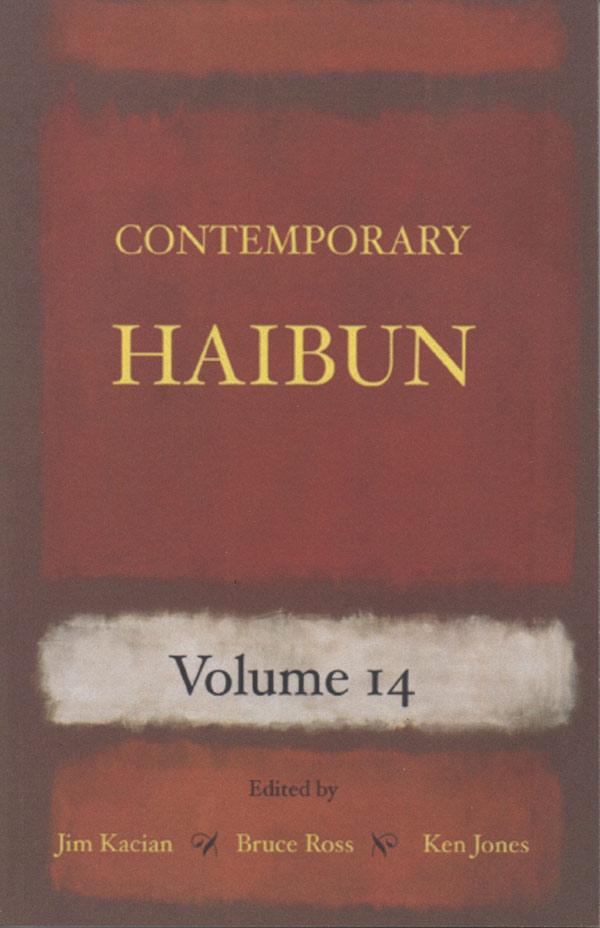 Contemporary Haibun Volume 14, Edited By Jim Kacian, Bruce Ross And Ken Jones