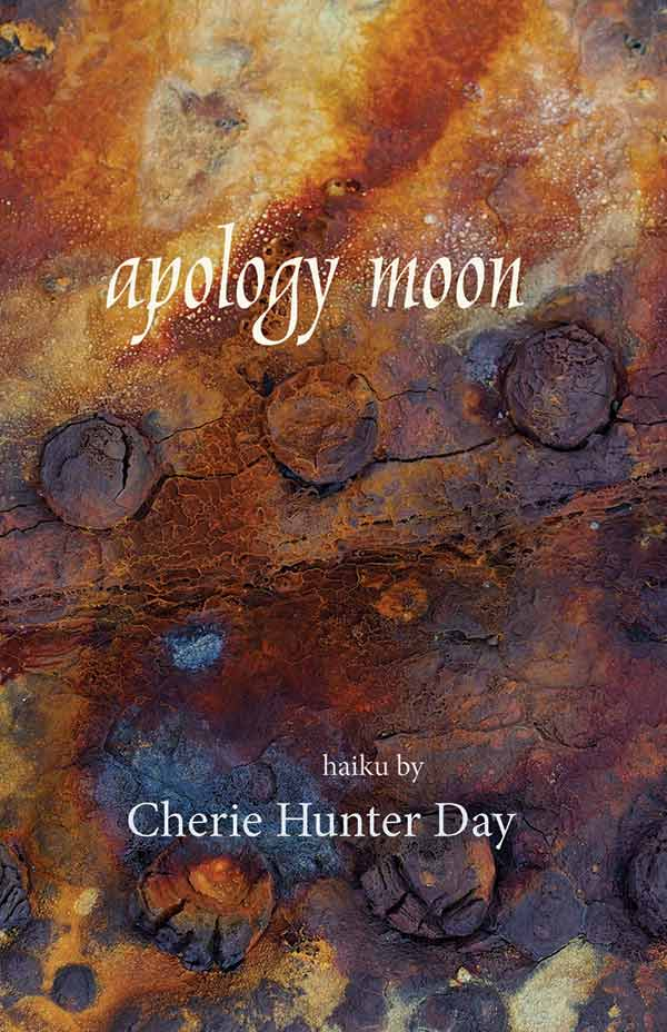 Apology Moon, Haiku By Cherie Hunter Day