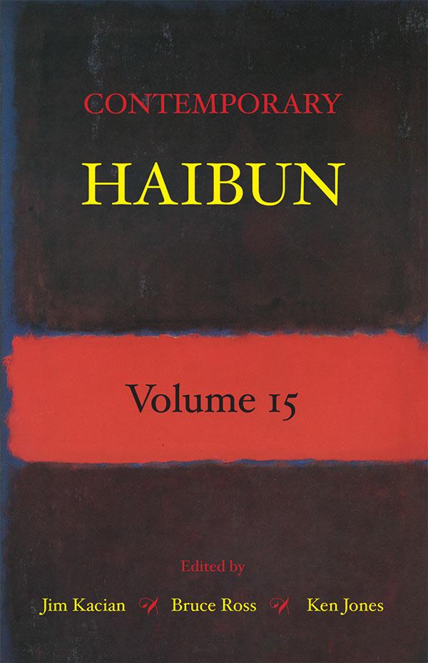 Contemporary Haibun Volume 15, Edited By Jim Kacian, Bruce Ross And Ken Jones