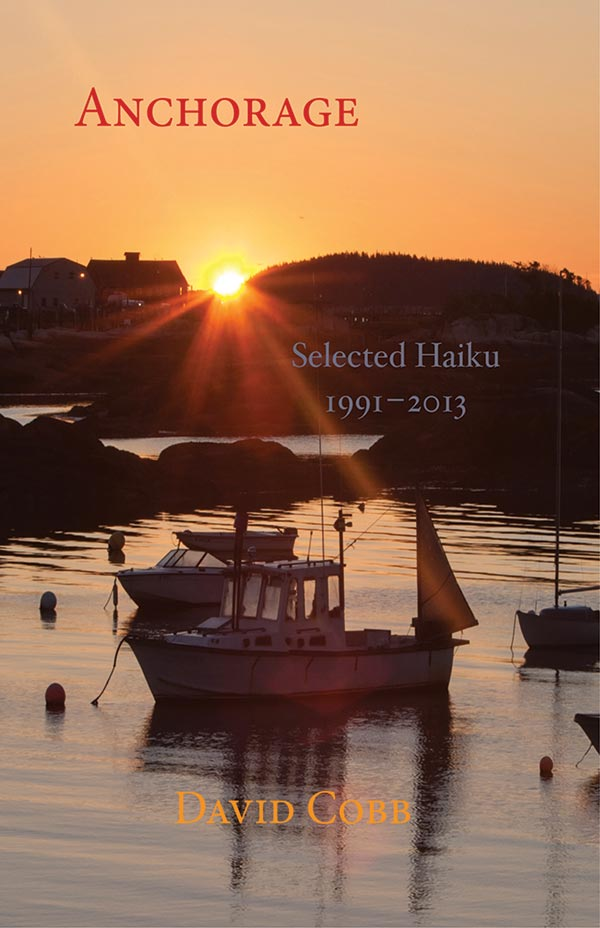 Anchorage, Selected Haiku 1991-2013 By David Cobb