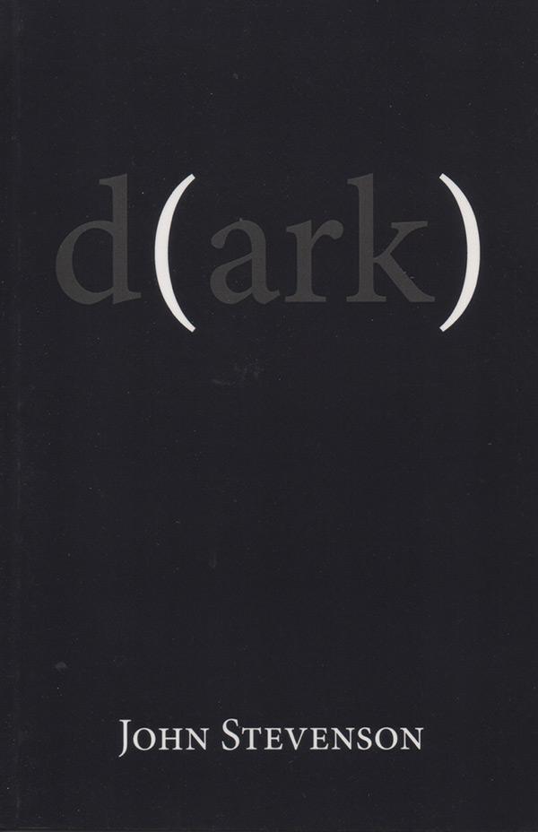 D(ark), Haiku By John Stevenson