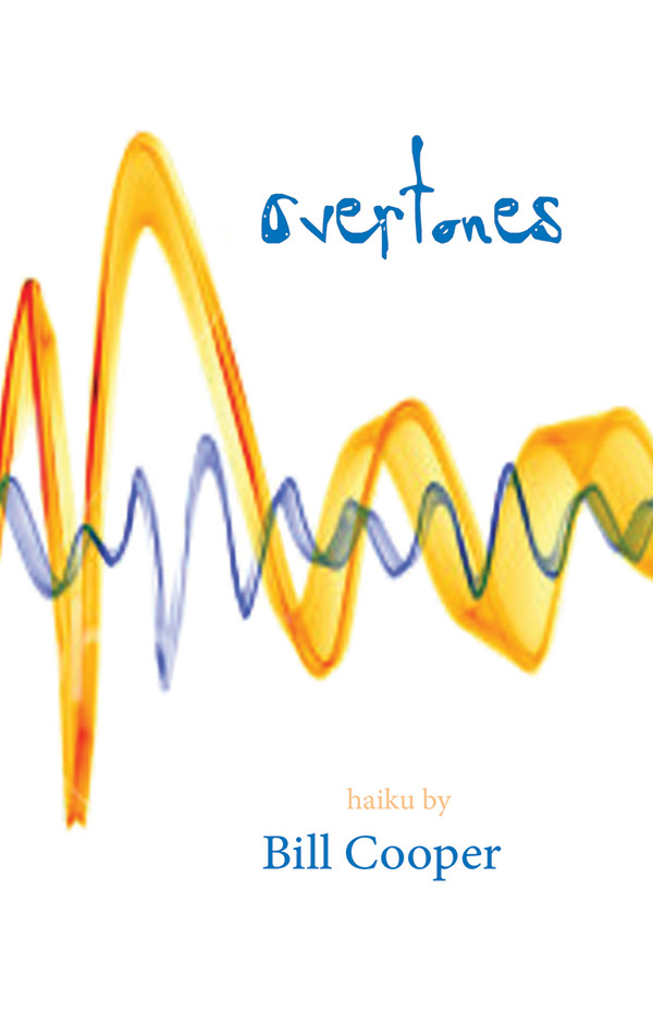 Overtones, Haiku By Bill Cooper