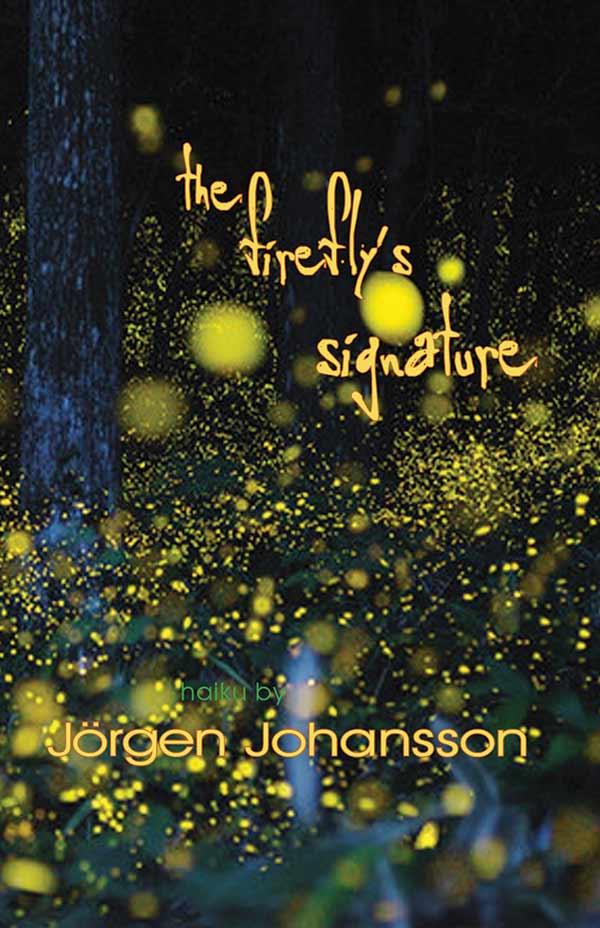 The Firefly's Signature / Eldflugans Signatur, Haiku By Jörgen Johansson