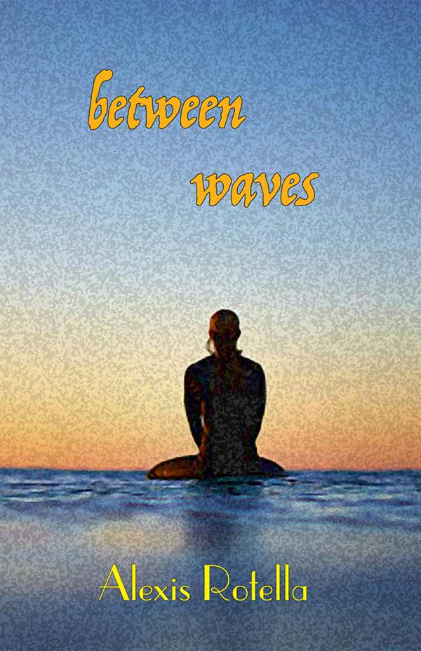 Between Waves, Haiku By Alexis Rotella