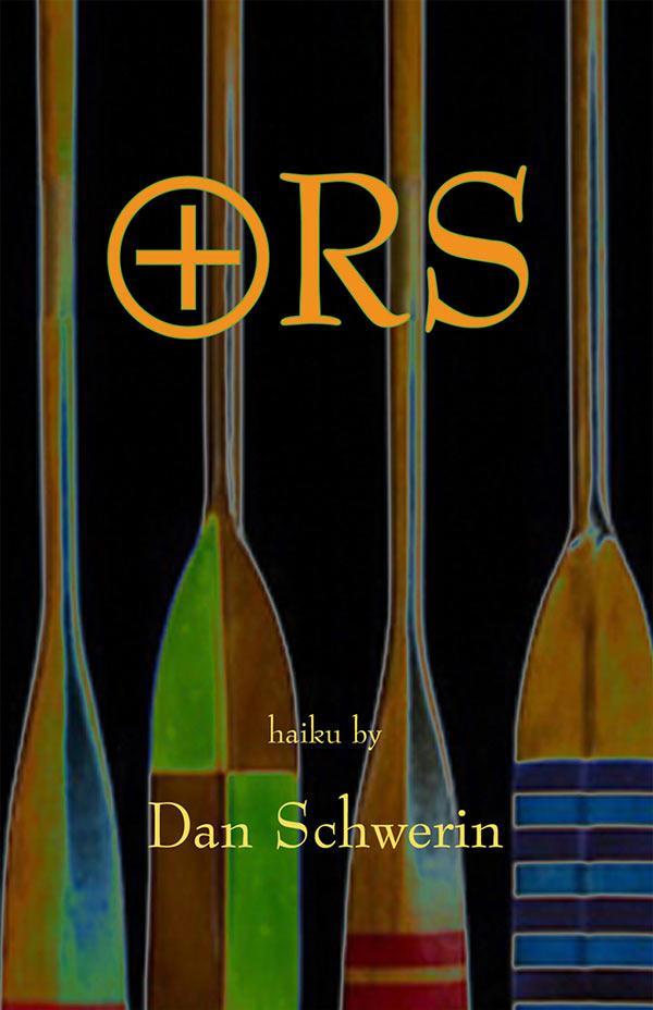 Ors, Haiku By Dan Schwerin