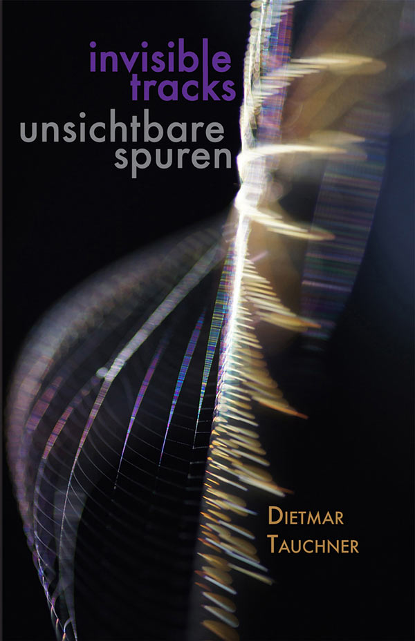 Invisible Tracks, Haiku And Quanta Poems By Dietmar Tauchner