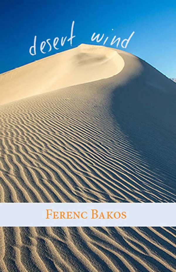 Desert Wind, Haiku By Ferenc Bakos