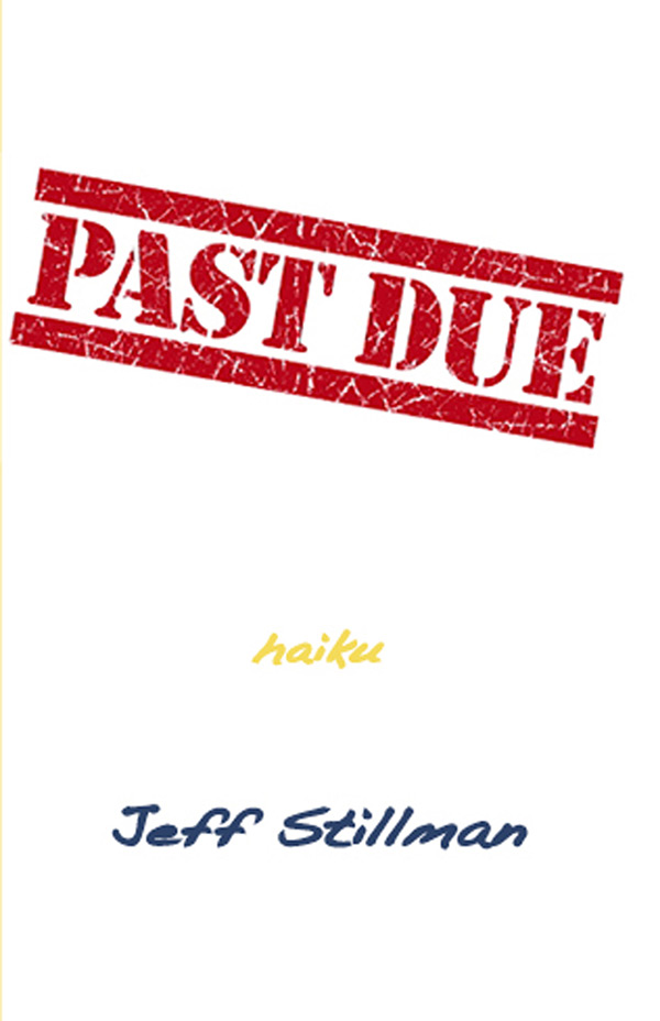 Past Due, Haiku By Jeff Stillman