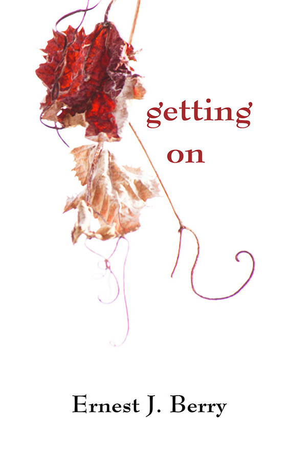 Getting On, Haiku By Ernest J. Berry