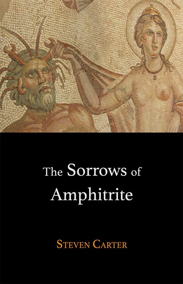 The Sorrows Of Amphitrite, By Steven Carter