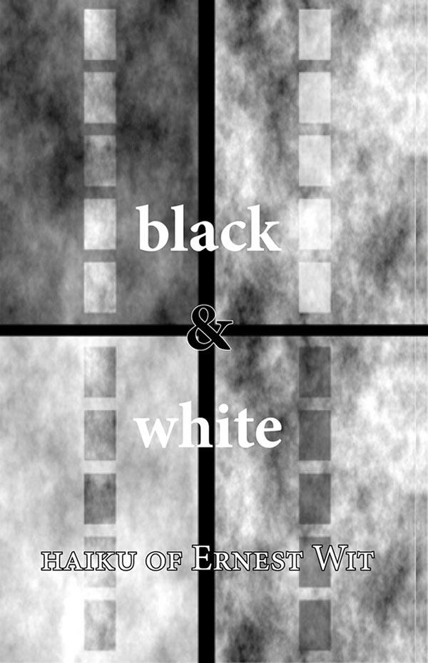 Black And White, Haiku Of Ernest Wit
