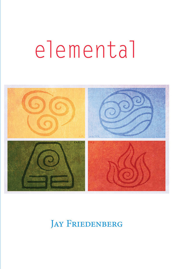 Elemental, Haiku Of Jay Friedenberg