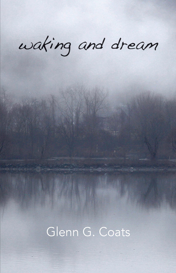 Waking And Dream, Haibun By Glenn G. Coats