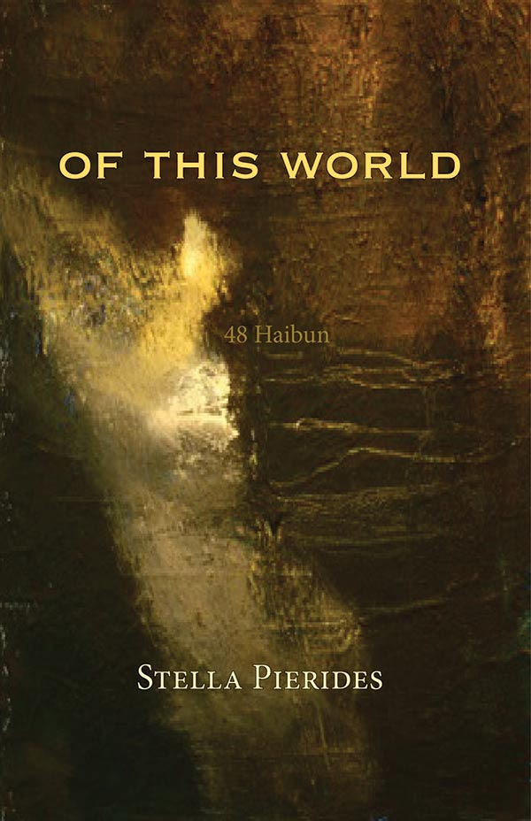 Of This World, Haibun By Stella Pierides