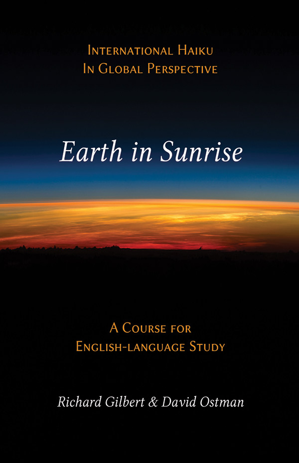 Earth In Sunrise: A Course For English-Language Haiku Study, By Richard Gilbert And David Ostman