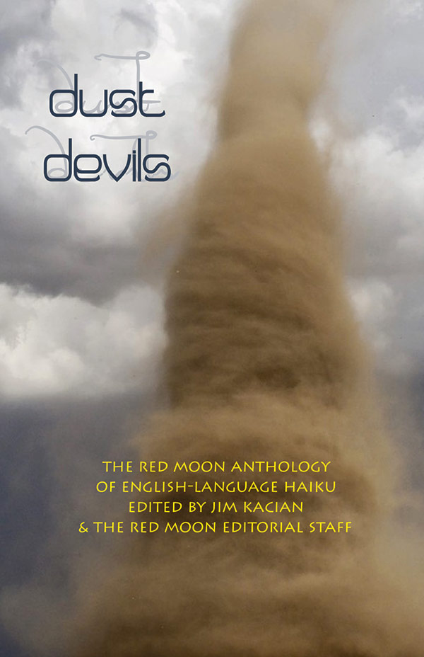 Dust Devils: The Red Moon Anthology Of English-Language Haiku 2016, Edited By Jim Kacian & The Red Moon Editorial Staff
