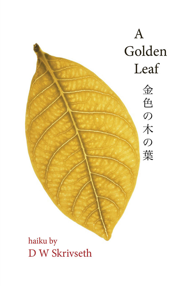 A Golden Leaf, Haiku Of D W Skrivseth