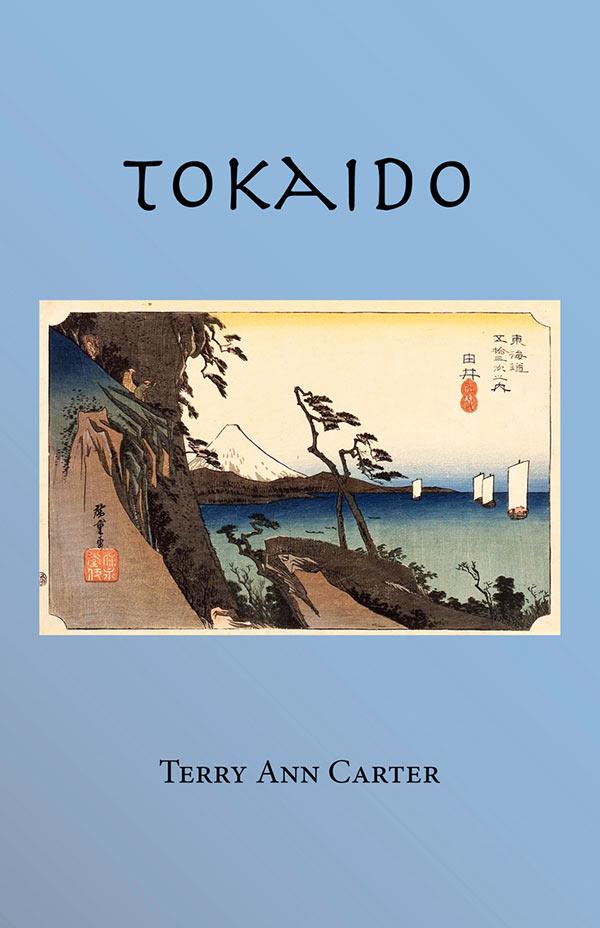 Tokaido, Haibun Of Terry Ann Carter