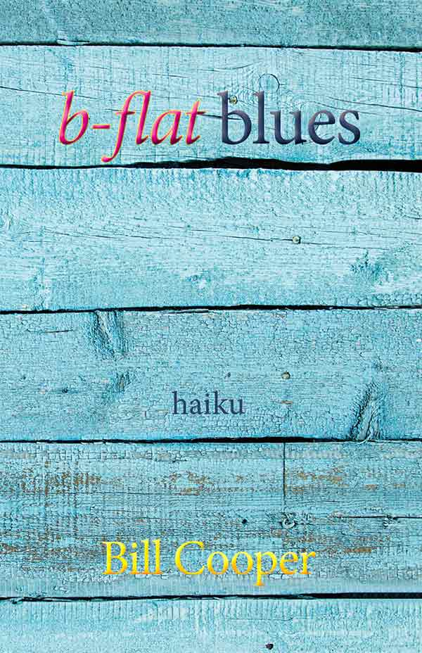 B-flat Blues, Haiku Of Bill Cooper