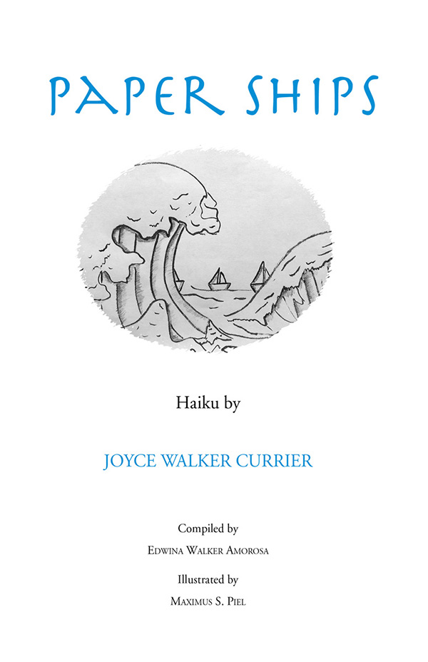 Paper Ships, Haiku Of Joyce Walker Currier