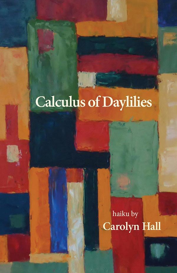 Calculus Of Daylilies, Haiku Of Carolyn Hall