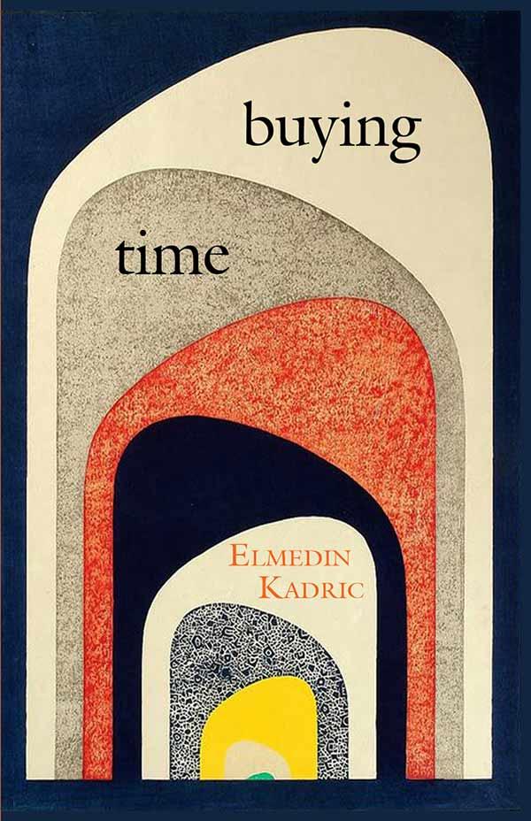 Buying Time, Haiku Of Elmedin Kadric